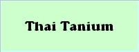 THAI TANIUM